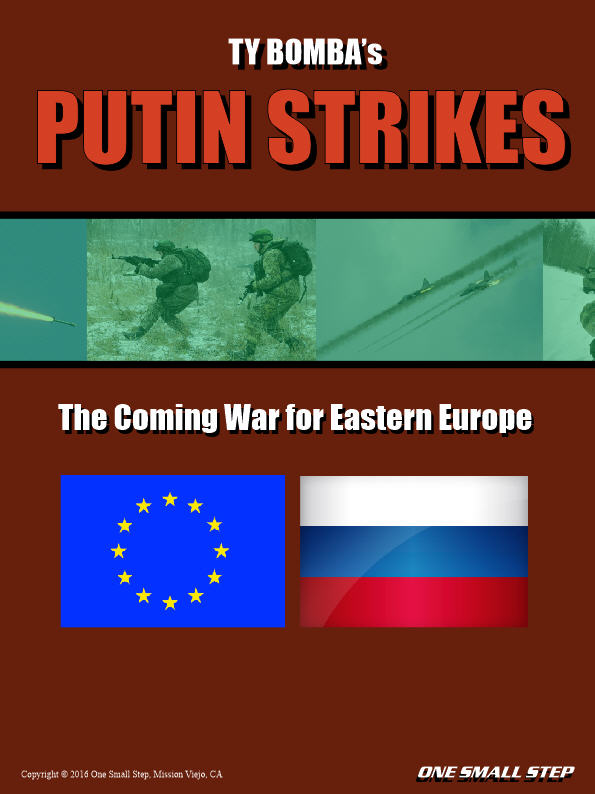 Putin Strikes: The Coming War for Eastern Europe -  One Small Step